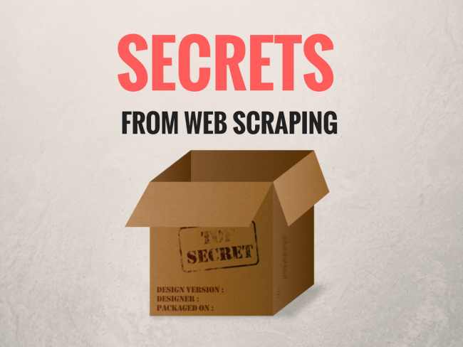 5 Secrets We Discovered While Web Scraping