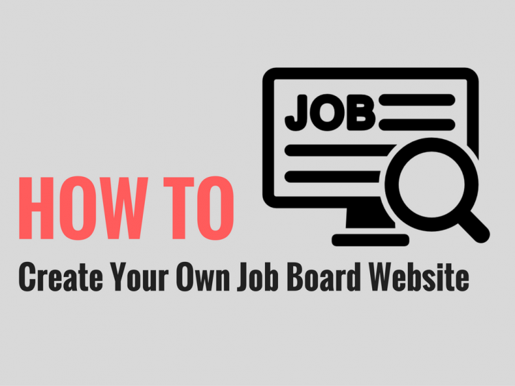 How to Build Your Own Job Board Website